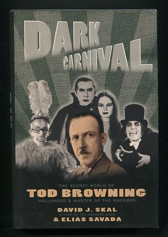Image for Dark Carnival: The Secret World of Tod Browning, Hollywood's Master of the Macabre [*SIGNED*]