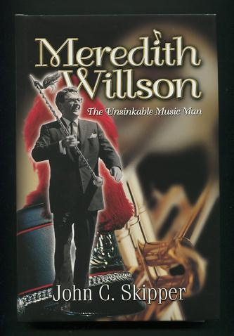Image for Meredith Willson: The Unsinkable Music Man [*SIGNED*]