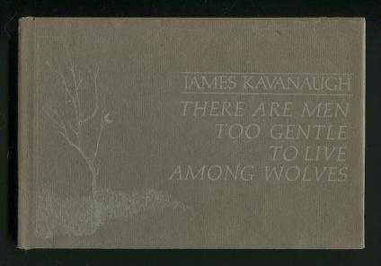 Image for There Are Men Too Gentle to Live Among Wolves [*SIGNED*]