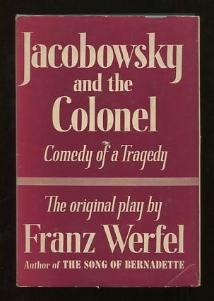 Image for Jacobowsky and the Colonel: Comedy of a Tragedy, in three acts