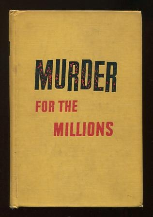 Image for Murder for the Millions: A Harvest of Horror and Homicide