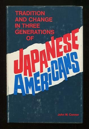 Image for Tradition and Change in Three Generations of Japanese Americans