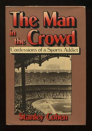 Image for The Man in the Crowd: Confessions of a Sports Addict [*SIGNED*]