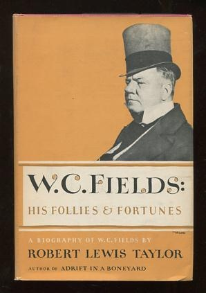 Image for W.C. Fields: His Follies and Fortunes