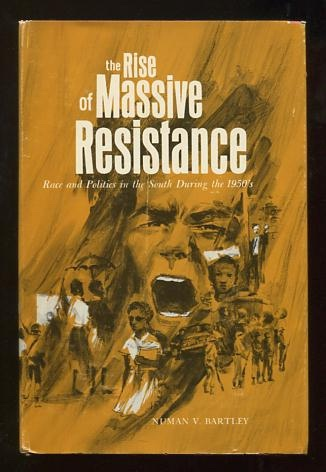 Image for The Rise of Massive Resistance: Race and Politics in the South During the 1950's