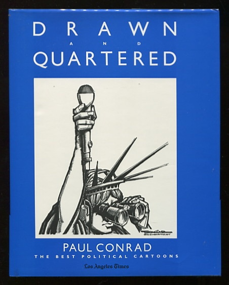 Image for Drawn and Quartered: Paul Conrad: The Best Political Cartoons [*SIGNED* slipcased edition]