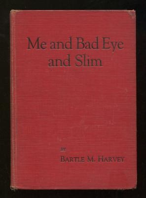 Image for Me and Bad Eye and Slim: The Diary of a Buck Private [*SIGNED*]