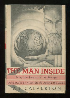 Image for The Man Inside; being the record of the strange adventures of Allen Steele among the Xulus [*SIGNED*]