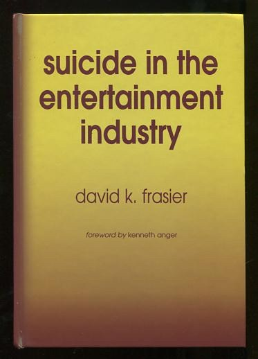 Image for Suicide in the Entertainment Industry: An Encyclopedia of 840 Twentieth Century Cases