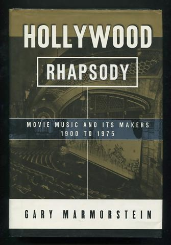 Image for Hollywood Rhapsody: Movie Music and Its Makers, 1900 to 1975