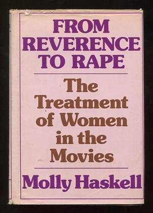 Image for From Reverence to Rape: The Treatment of Women in the Movies