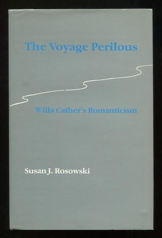 Image for The Voyage Perilous: Willa Cather's Romanticism [*SIGNED*]