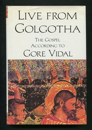 Image for Live from Golgotha: The Gospel According to Gore Vidal