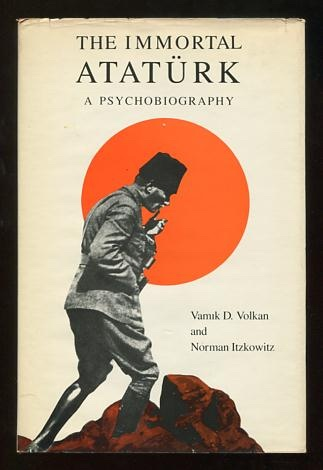 Image for The Immortal Atatürk: A Psychobiography [*SIGNED*]