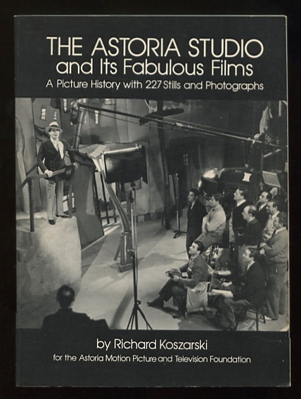 Image for The Astoria Studio and Its Fabulous Films: A Picture History with 227 Stills and Photographs
