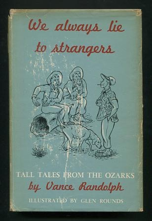 Image for We Always Lie to Strangers: Tall Tales from the Ozarks