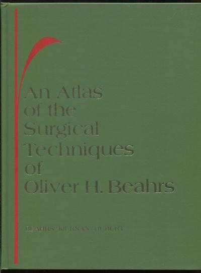 Image for An Atlas of the Surgical Techniques of Oliver H. Beahrs