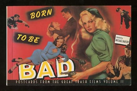 Image for Born to Be Bad: Postcards from the Great Trash Films, Volume II