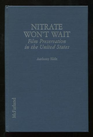 Image for Nitrate Won't Wait: A History of Film Preservation in the United States [*SIGNED*]