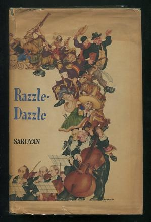 Image for Razzle-Dazzle; or The Human Ballet, Opera and Circus, or There's Something I Got to Tell You; Being Many Kinds of Short Plays as Well As The Story of the Writing of Them