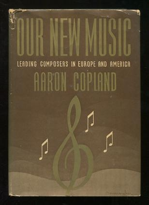 Image for Our New Music: Leading Composers in Europe and America