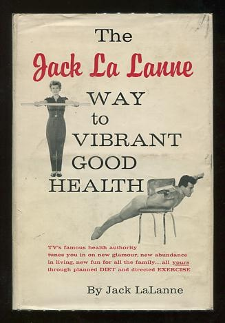 Image for The Jack LaLanne Way to Vibrant Good Health