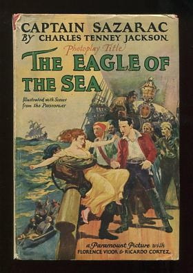 Image for Captain Sazarac [photoplay title: The Eagle of the Sea]