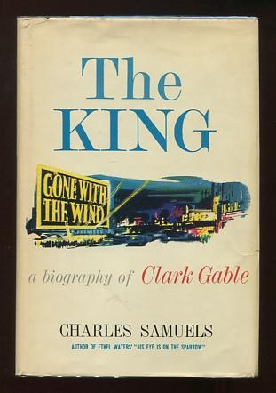 Image for The King: A Biography of Clark Gable [*SIGNED*]