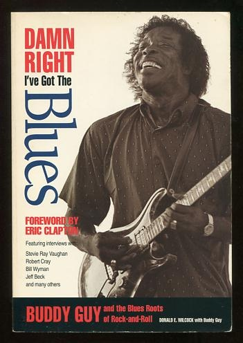 Image for Damn Right I've Got the Blues: Buddy Guy and the Blues Roots of Rock-and-Roll
