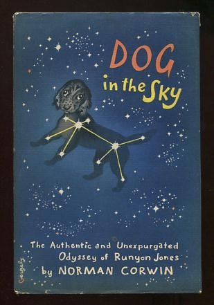 Image for Dog in the Sky: The Authentic and Unexpurgated Odyssey of Runyon Jones