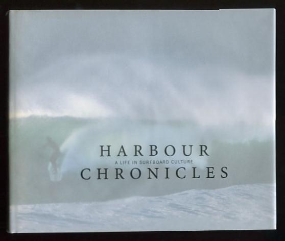 Image for Harbour Chronicles -- A Life in Surfboard Culture