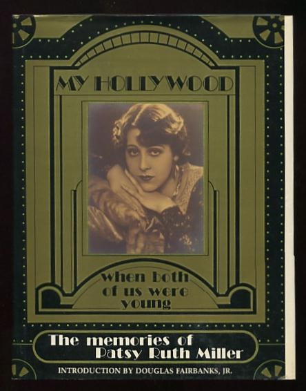 "Image for My Hollywood: When Both of Us Were Young: The Memories of Patsy Ruth Miller [includes ""The Hunchback of Notre Dame"" (see notes)] [*SIGNED*]"