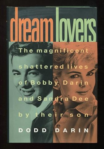 Image for Dream Lovers: The Magificent Shattered Lives of Bobby Darin and Sandra Dee