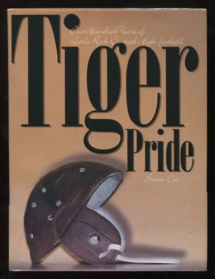 Image for Tiger Pride: 100 Years of Little Rock Central High Football