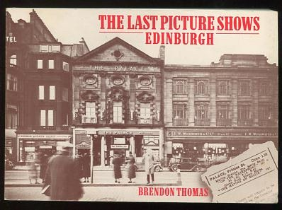 Image for The Last Picture Shows: Edinburgh: Ninety years of cinema entertainment in Scotland's capital city