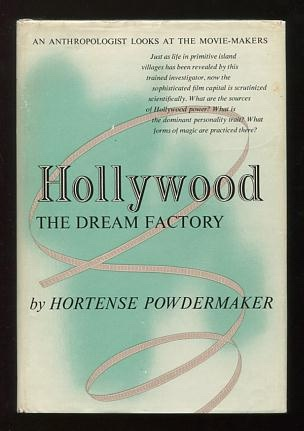 Image for Hollywood, the Dream Factory: An Anthropologist Looks at the Movie-Makers