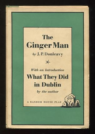Image for The Ginger Man; A Play; with an Introduction, What They Did in Dublin