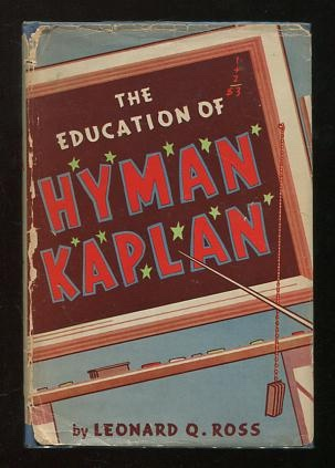 Image for The Education of H*y*m*a*n* K*a*p*l*a*n* [Hyman Kaplan]