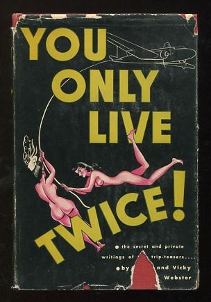 "Image for ""You Only Live TWICE""; the secret and private writings of two trip teasers"