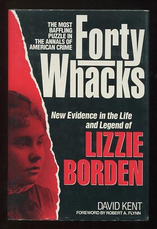 Image for Forty Whacks: New Evidence in the Life and Legend of Lizzie Borden