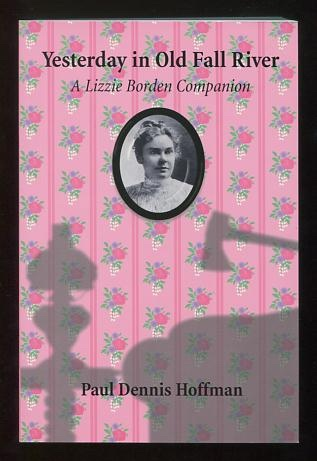 Image for Yesterday in Old Fall River: A Lizzie Borden Companion