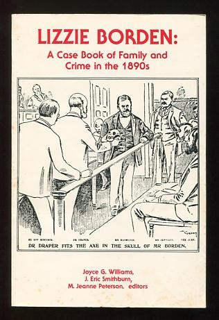 Image for Lizzie Borden: A Case Book of Family and Crime in the 1890s
