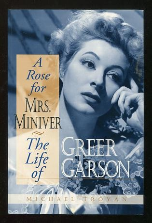 Image for A Rose for Mrs. Miniver: The Life of Greer Garson [*SIGNED*]