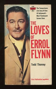 Image for The Loves of Errol Flynn: The Tempestuous Life Story of One of Hollywood's Most Flamboyant Screen Stars