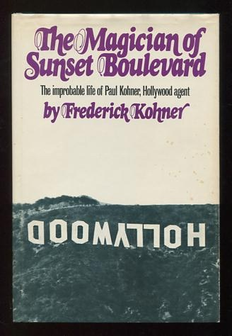 Image for The Magician of Sunset Boulevard: The Improbable Life of Paul Kohner, Hollywood Agent [*SIGNED* by the book's subject]
