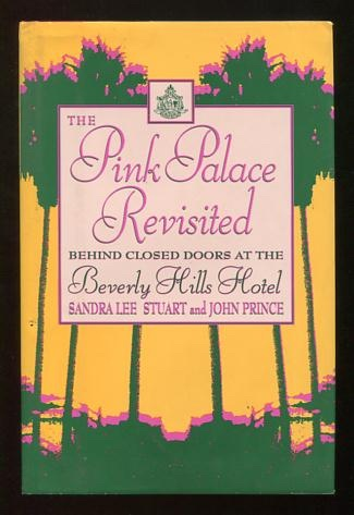 Image for The Pink Palace Revisited: Behind Closed Doors at the Beverly Hills Hotel