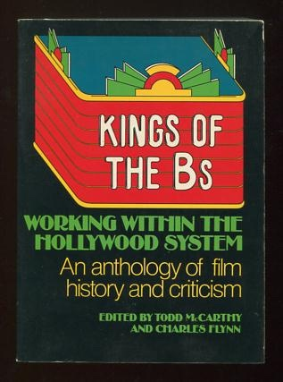 Image for Kings of the Bs: Working Within the Hollywood System: An Anthology of Film History and Criticism [*SIGNED*]