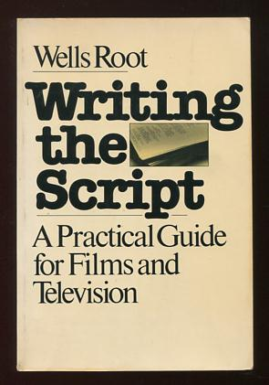 Image for Writing the Script: A Practical Guide for Films and Television [*SIGNED*]