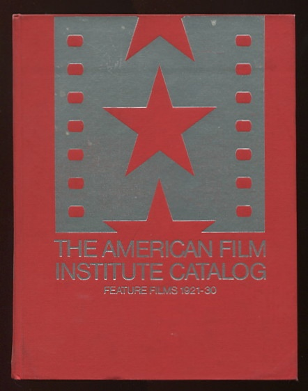 Image for The American Film Institute Catalog of Motion Pictures Produced in the United States: Feature Films, 1921-1930 [complete 2-volume set]