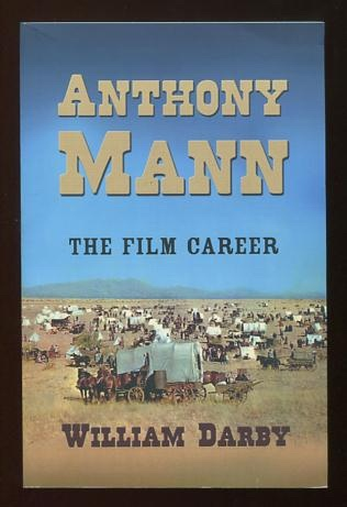 Image for Anthony Mann: The Film Career